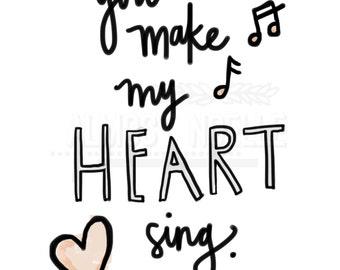 You Make My Heart Sing Art Print