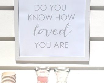 Do You Know How Loved You Are Posters by Bloom