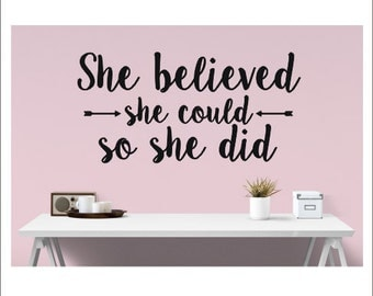 She Believed She Could Wall Decal So She Did Vinyl Decal Vinyl Wall Decal Girls Teen Inspirational Decal Wall Decal Nursery Bedroom Office