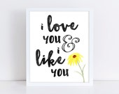 I Love You & I Like You Watercolor Art Print || love quote, couple, anniversary, wedding, watercolor painting, yellow flower, parks and rec