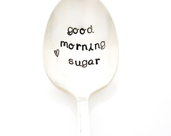 Stamped Sugar Spoon. Good Morning Sugar. Custom Stamped Spoons by Milk & Honey.