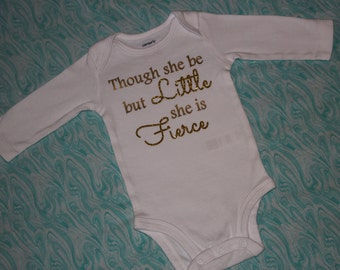Though She Be But Little She is Fierce Onesie, Fierce Shirt, Little & Fierce Onesie, New baby gift, Fierce Onesie, Little and Fierce Shirt