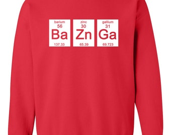 BaZnGa Sweatshirt Funny Science Chemistry Periodic Table Elements Geekery Geek Nerd Gift Sweater Crewneck Mens Womens S-2XL Great Gift Idea
