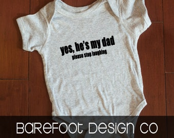 Yes, he's my dad  please stop laughing Bodysuit