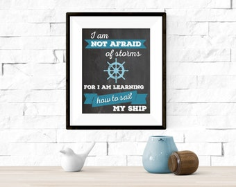 I am not afraid of storms for I am learning how to sail my ship Louisa May Alcott Chalkboard Printable Artwork