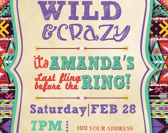 Wild & Crazy bachelorette Party Custom Invitation - Digital File Only