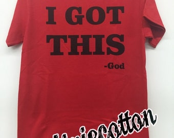 I Got This God He's In Control Do Not Worry Faith Believe Believer Trust Trusting Future Gift T-shirt