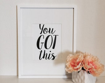 You Got This // Typography Print
