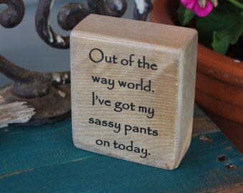 office decor, sassy pants, wooden block, sign, quote block, rustic decor, custom block, stained, home decor, gift, personalize, customize