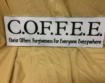 C.O.F.F.E.E. - Christ Offers Forgiveness For Everyone Everywhere, Coffee, Christian, Church Wall hanging, Wooden sign. religious, spiritual