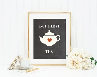 Kitchen Art Print, Teapot Art Print with Quote, But First Tea Typography for Kitchen Decor on Chalkboard Background