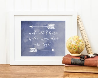 Arrow Art Print, Not All Those Who Wander Are Lost, Quote Art Print, Inspirational Quote