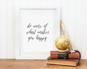 Do More of What Makes You Happy, Art Print, Modern Typography