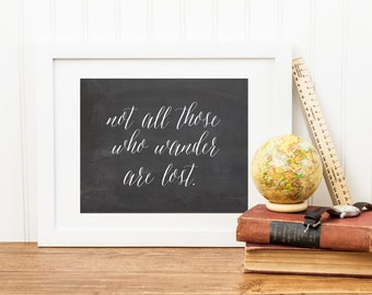Not All Those Who Wander Are Lost, Chalkboard Print, Quote Art Print, Inspirational Quote