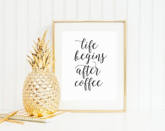 Coffee Art Print with Quote, Life Begins After Coffee, Modern Calligraphy, Kitchen Decor