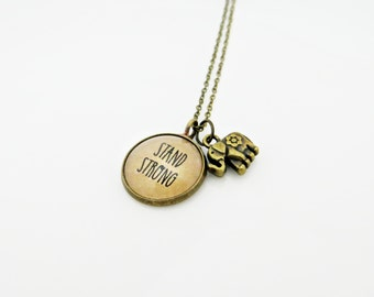 Stand Strong Elephant Inspirational Quote Pendant Necklace - with Elephant Charm