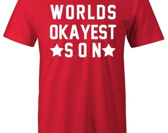 Birthday Gift Shirt - Mens shirt Worlds Okayest Funny Shirt birthday gift Christmas gift Gift for son gift for brother