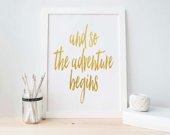 Printable Poster, And So the adventure begins, Gold Foil Art, Instant Download, Inspirational Quote Decor, Wanderlust Decor, Travel Sign