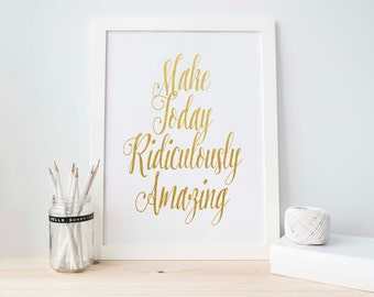 Make Today Ridiculously Amazing, Printable Art, White and Gold, Wanderlust, Travel Print, Couples, Instant Download, Gold and White
