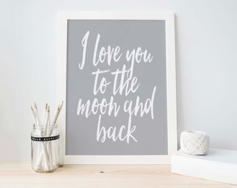 Instant Download, I Love You to the Moon and Back, Grey and White Print, Grey Nursery Decor, Nursery Printable, Wall Print, Baby Boy