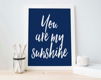 Instant Download, You Are My Sunshine Sign, Blue Art, Dark Blue, Nursery Printable, Blue and White Wall Art,  Wall Poster, Boy Decor