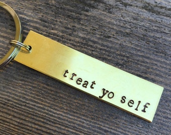Parks and Recreation Treat Yo Self Keychain - Hand Stamped on Aluminum Brass or Copper - Tom and Donna