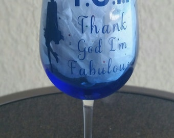 Thank God I'm Fabulous Wine Glass  TGIF