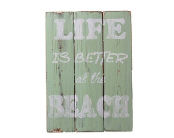 Wooden sign, life is better at the beach