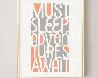 Must Sleep Adventures Await • Nursery Typography Print • Baby Room Art • Fun Nursery Art • Nursery Wall Decor • 8x10 11x14