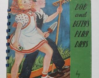 Bob and Betty's Play Days by Rhonda Chase - Abbott Publishing Company 1943