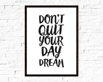 Home office sign, Don't quit your daydream, Quote prints, Daydream poster, Quote download, Download files, Hand lettering download