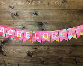 Bachelorette Banner --Hand-Painted Pinks, Aqua, Yellow, Gold Glitter--