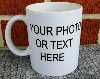 Your Photo here, Custom Made Coffee Mug, Personalized Coffee Mug, Gift Ideas