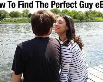 How to Find The Perfect Guy eBook, Dating advice, Relationship advice, Finding Love, Discover your soulmate, INSTANT DOWNLOAD