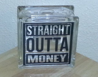 Straight Outta Money Glass Block Bank Decal DIY made to fit 8x8 block or 6x6 KraftyBlok Custom Color Size