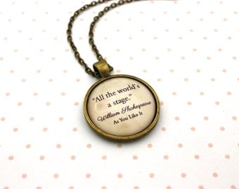 Shakespeare, 'All The World's A Stage', As You Like It Quote Necklace or Keychain