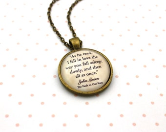 John Green, 'I Fell In Love The Way You Fall Asleep', Fault In Our Stars Quote Necklace or Keychain