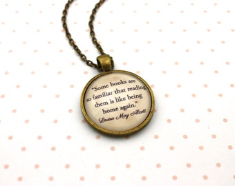Little Women, 'Some Books Are So Familiar', Louisa May Alcott Quote Necklace or Keychain