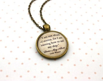 Little Women, 'I Am Not Afraid Of Storms', Louisa May Alcott Quote Necklace or Keychain