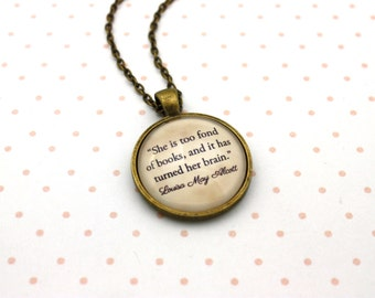 Louisa May Alcott, 'She Is Too Fond Of Books', Quote Necklace or Keychain