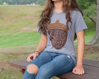 Nature inspired T-shirt, hand lettered inspiring message typography shirt, super soft  printed heather gray tee shirt, unisex acorn shirt