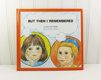 But Then I Remembered by Chaya Leah Rothstein, 1991 Feldheim Young Readers Division, Jewish Moral