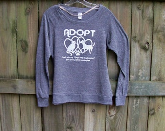 Adopt shirt, womens pullover, Animal Rescue shirt, grey, hearts, love, Slouchy Raglan Pullover, cat shirt, dog shirt