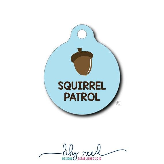 Pet Tag - Pet ID Tag - Dog Tag - Cat Tag - Lunch Box Tag - Bag Tag - Luggage Tag - Personalized Squirrel Partrol Tag