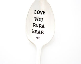Love You Papa Bear. Hand stamped spoon. Father's Day gift of stamped silverware for coffee loving Dad.