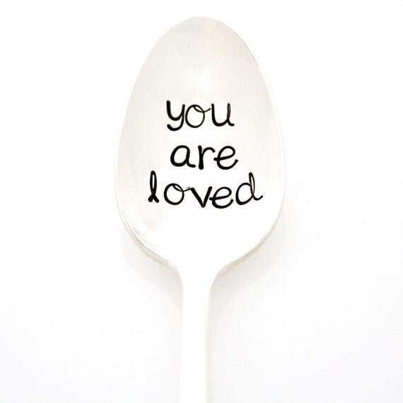 You Are Loved. Hand stamped silverware by Milk & Honey. Stamped Spoons with Messages for unique gift idea.