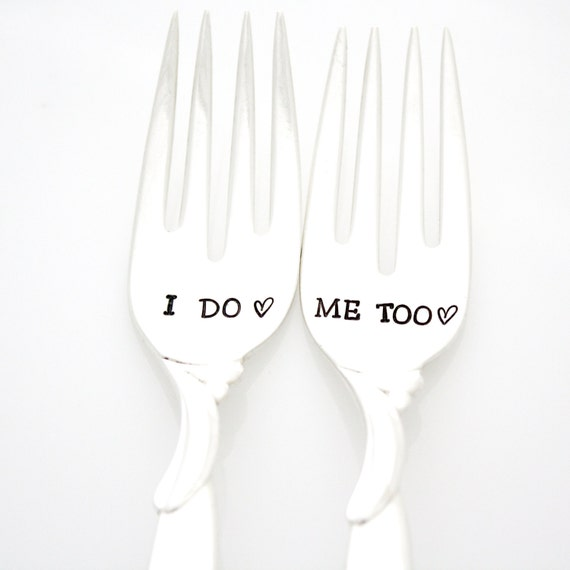 I Do, Me Too wedding forks. Hand stamped silverware for engagement gift idea. By Milk & Honey.