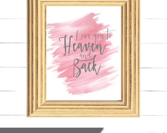 Love You to Heaven and Back 8x10 Printable Wall Art - Childhood Cancer Awareness - Proceeds to Kylie Rowand Foundation - Instant Download