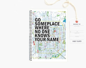 Go someplace where no one knows your name - spiral notebook - journal - notes - kraft paper