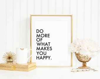 Quote Art Print, Inspirational Art Gift, Do More of What Makes You Happy, Quote